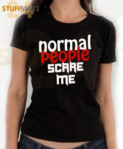 Tshirt normal people scare me - Tshirt Adult Unisex Size S-3XL
