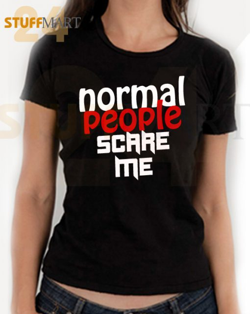 Tshirt normal people scare me – Tshirt Adult Unisex Size S-3XL