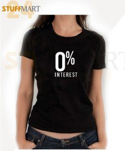 Tshirt 0 interest - Tshirt Adult Unisex Size S-3XL