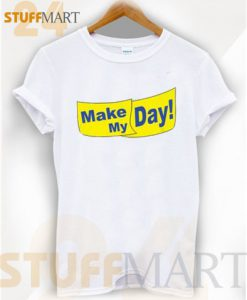 Tshirt make my day - Tshirt Adult Unisex Size S-3XL