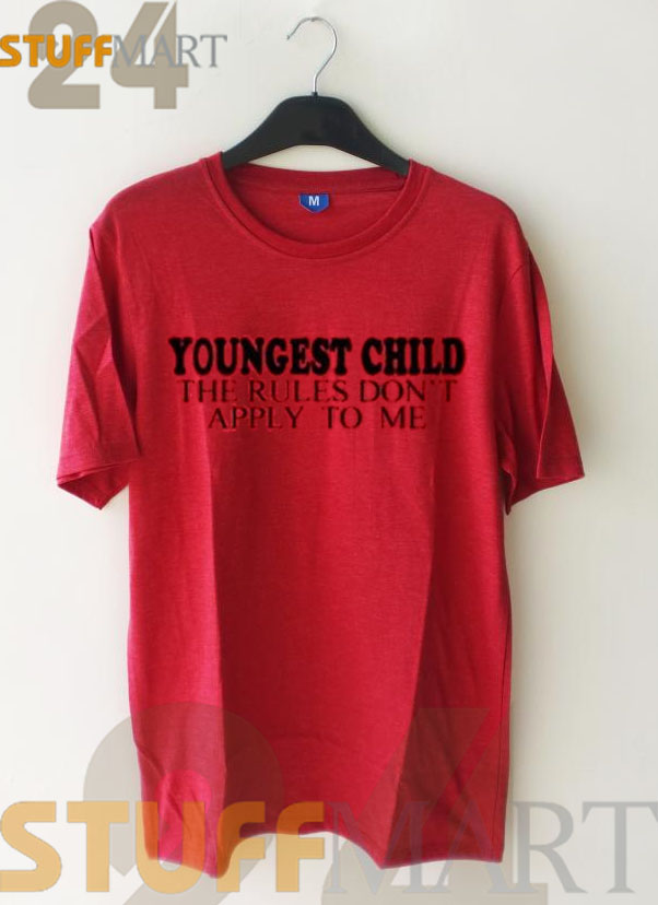 Tshirt Youngest Child The Rules Don t Apply To Me - Tshirt Adult Unisex Size S-3XL