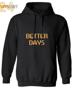 Hoodies Better Days - Hoodies Adult Unisex Size S-3XL