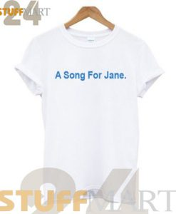 Tshirt A Song For Jane - Tshirt Adult Unisex Size S-3XL
