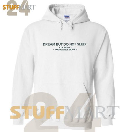 Dream But Do Not Sleep – Hoodies Adult Unisex Size S-3XL