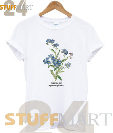 Tshirt Forget Me Not - Tshirt Adult Unisex Size S-3 XL